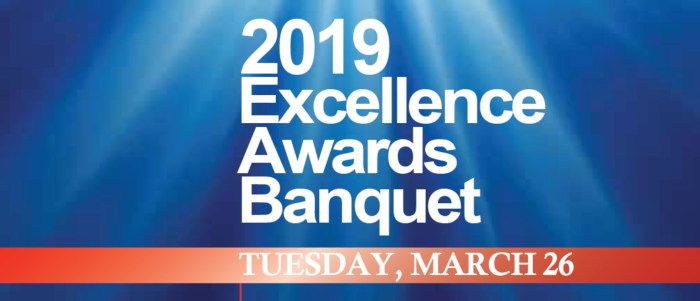 2019 Excellence Award Banquet - Tuesday, March 26